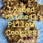 Oatmeal Pillow Cookies - Juggling with Julia