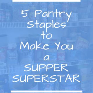 5 Pantry Staples for the Supper Superstar