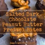 Salted Dark Chocolate Peanut Butter Pretzel Bites - juggling with julia