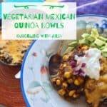 Vegetarian Mexican Quinoa Bowls